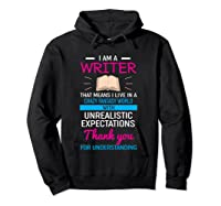 I M A Writer That Means I Live In A Crazy Fantasy World T Shirt Hoodie Black