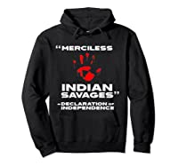 Merciless Indian Savages Declaration Of Independence Shirts Hoodie Black