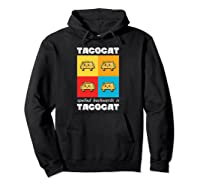 Funny Taco Cat Tacocat Mexican Hooded Shirts Hoodie Black