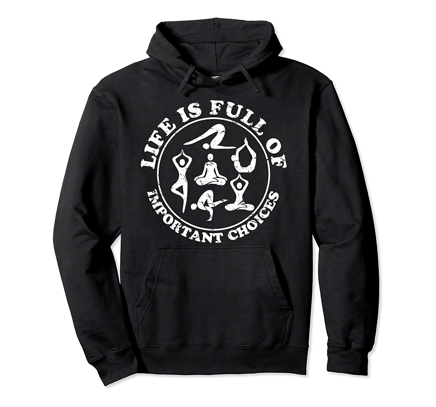 Life is Full of Important Choices Yoga Cool Chistmas Gift Pullover Hoodie