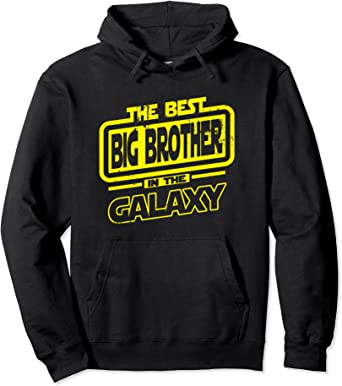 Big Brother The Best In The Galaxy Gift Sweat à Capuche