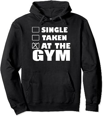 'Single? Taken? In the GYM!' Unisex Hoodie | Spreadshirt