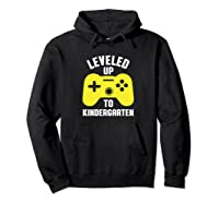 Leveled Up To Kindergarten First Day Of School Shirts Hoodie Black