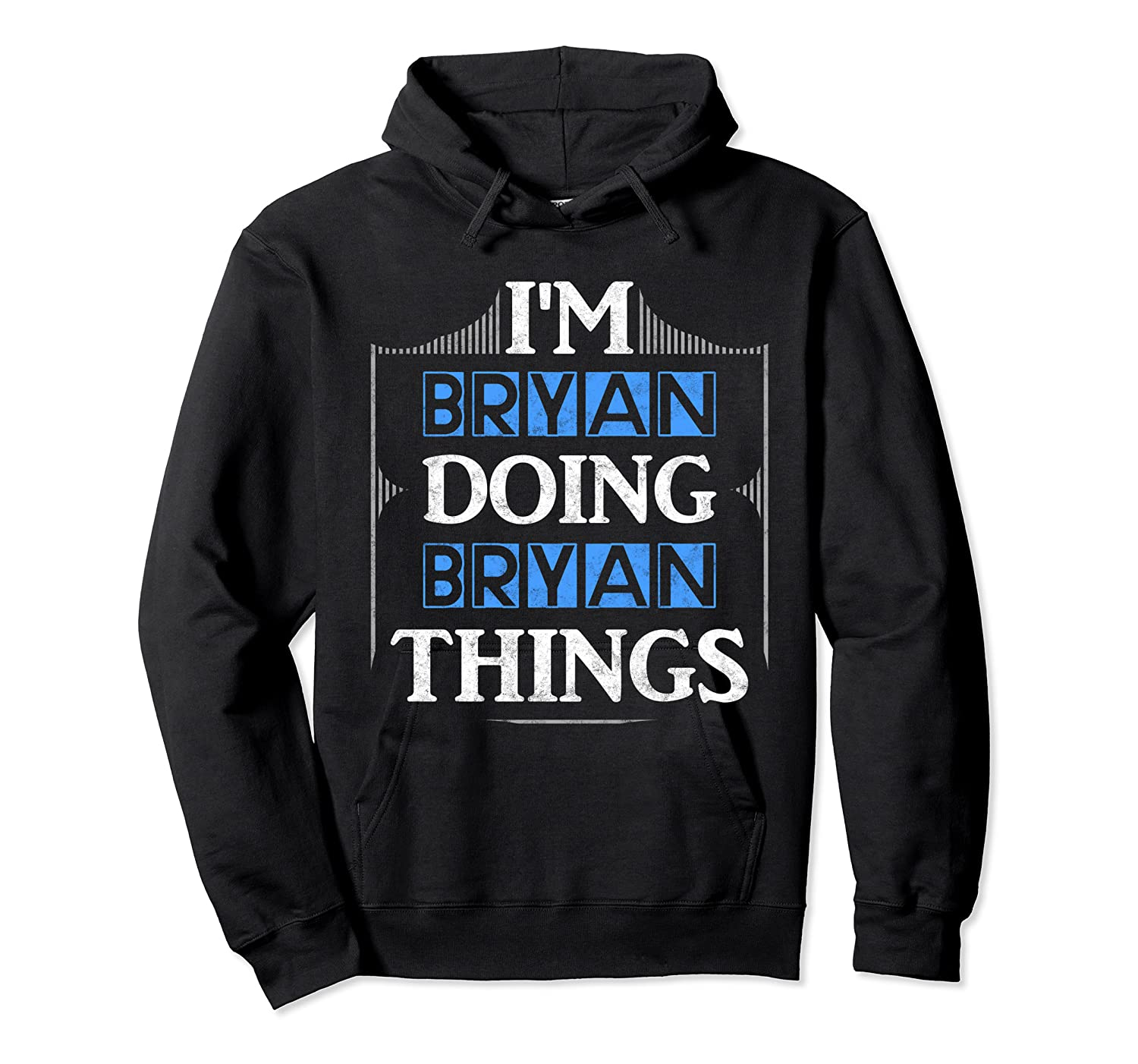 I'm Bryan Doing Bryan Things Funny Forename Gift Shirts Unisex Pullover Hoodie