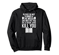 Funny Writers T Shirt Authors Shirt Do Not Annoy The Writer Pullover  Hoodie Black