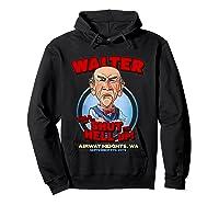 Walter Airway Heights Wa T Shirt Hoodie Black