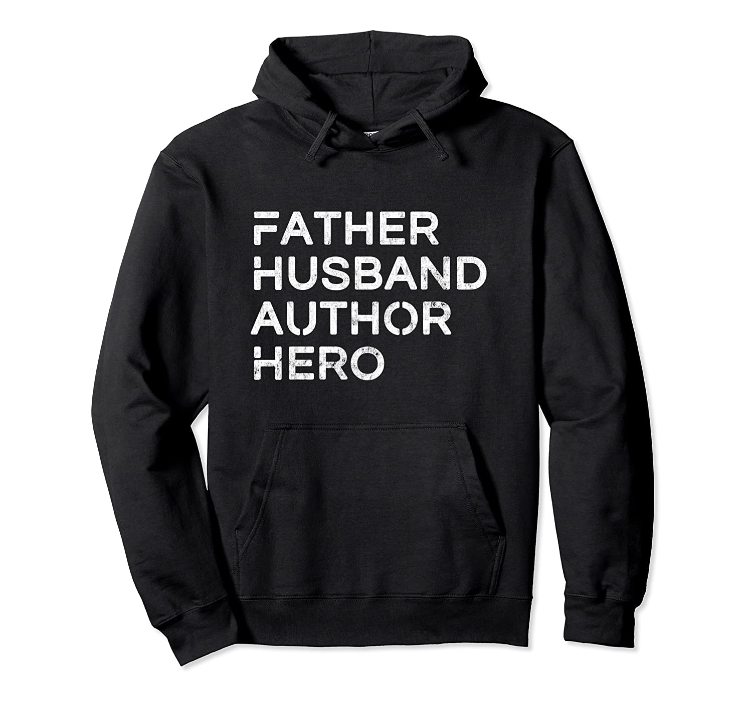 Father Husband Author Hero Daddy Father S Day Pullover Shirts