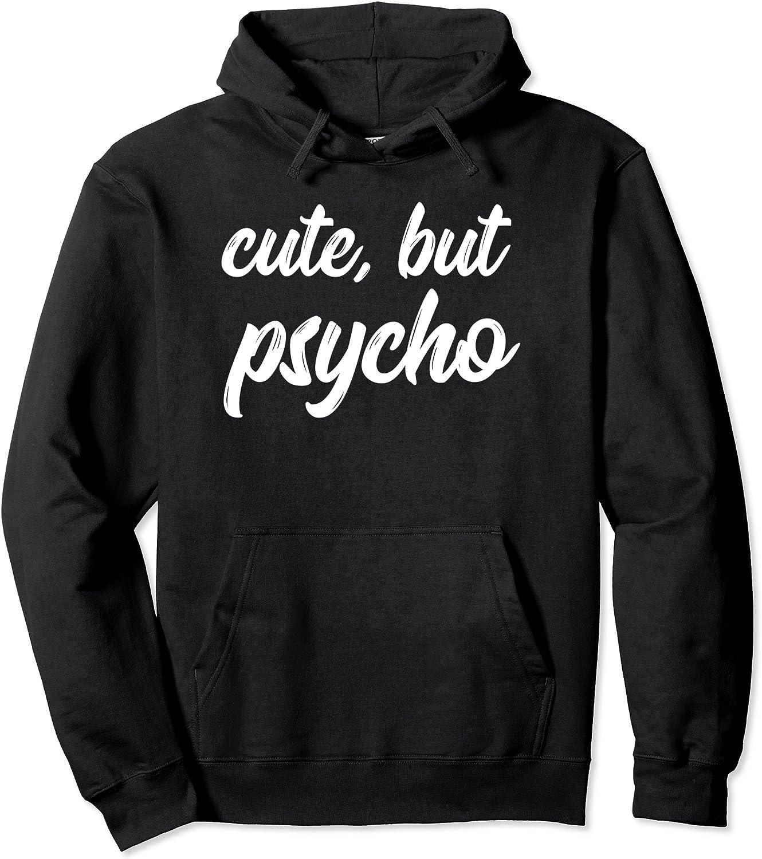 Cute But Psycho Hoodie, Womens Funny Shirts