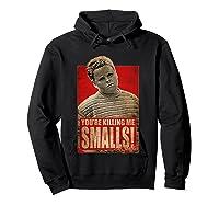 The Sandlot Killing Me S Poster Shirts Hoodie Black