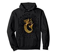 March Girl The Soul Of A Mermaid Tshirt Funny Gifts  Hoodie Black