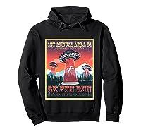 Alien Ufo 5k Fun Run Storm Area 51 Shirts Hoodie Black