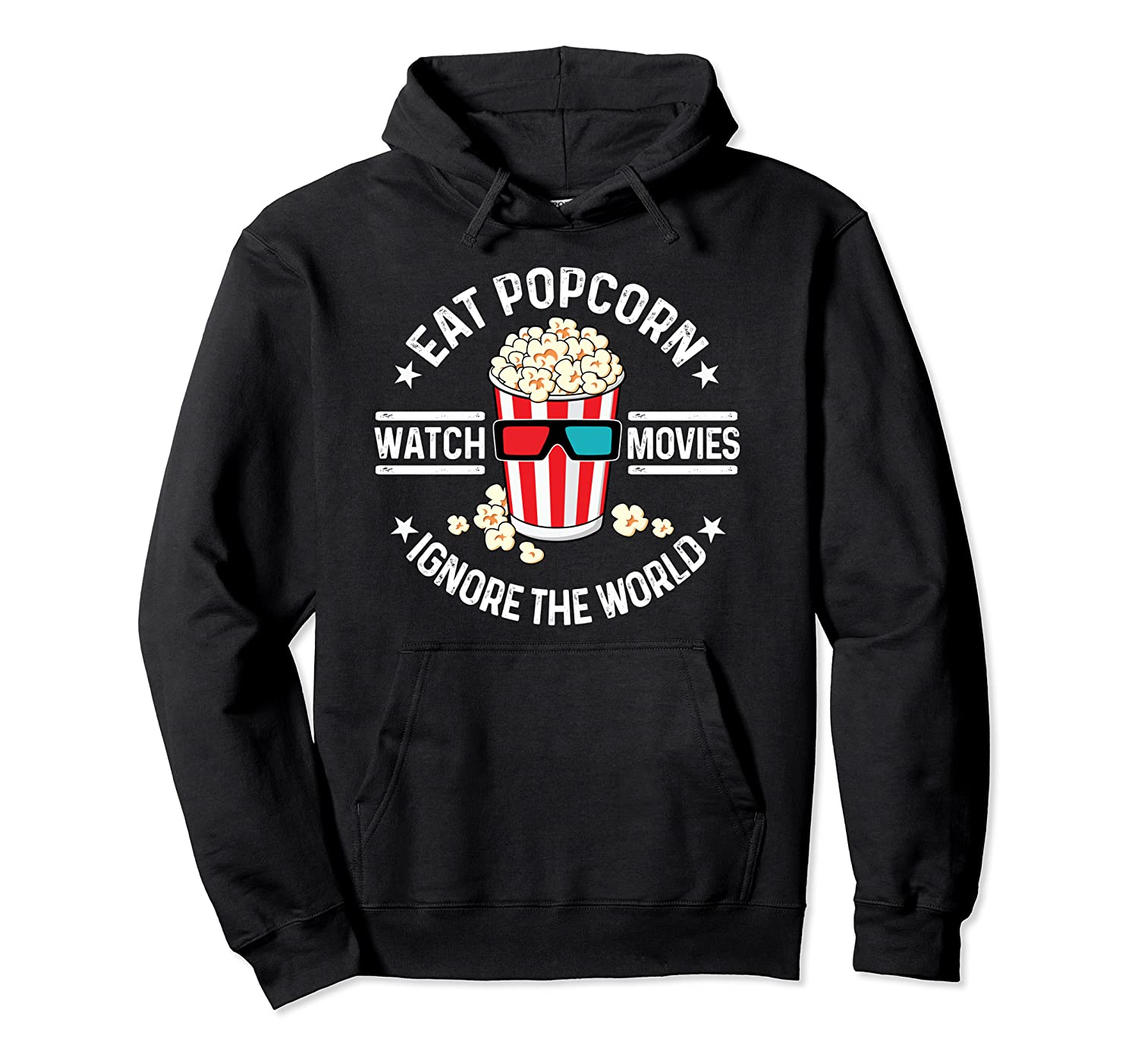 Eat Popcorn Watch Movies Ignore The World Movie Lover  Pullover Hoodie