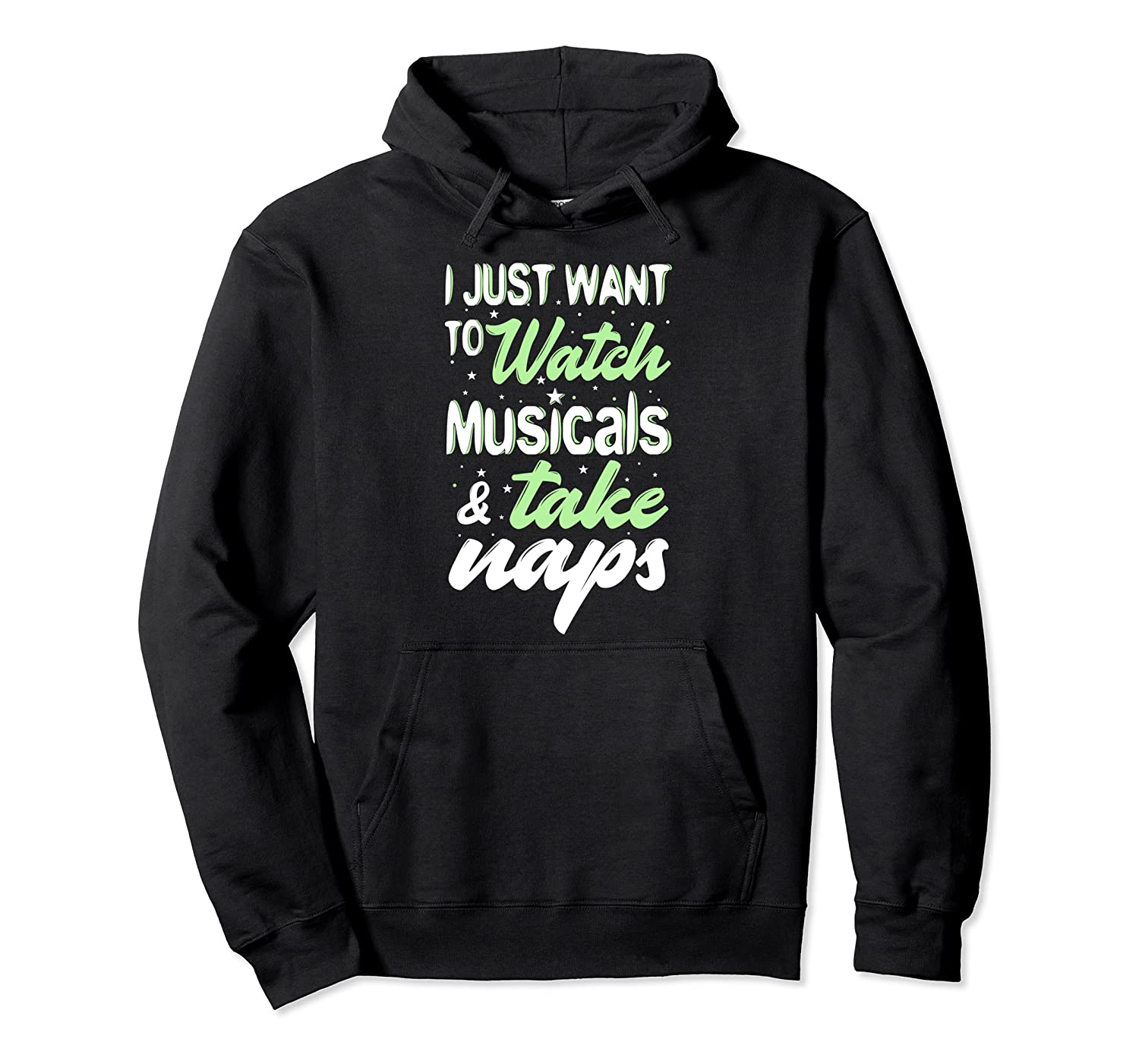 I Just Want to Watch Musicals and Take Naps Theater Hoodie