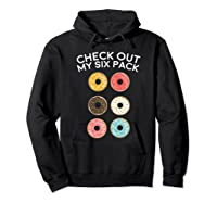 Check Out My Six Pack Donut Gym Gift Shirts Hoodie Black