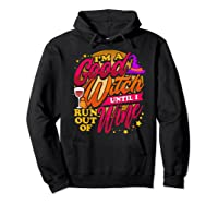Good Witch Wine Funny Halloween Drinking Trick Or Treat Shirts Hoodie Black