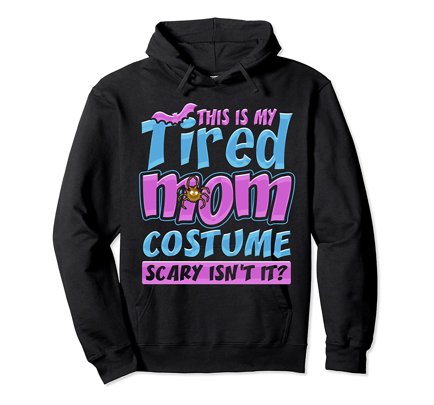 Tired Mom Scary Costume Shirt | Halloween Spider Bat  Unisex Pullover Hoodie