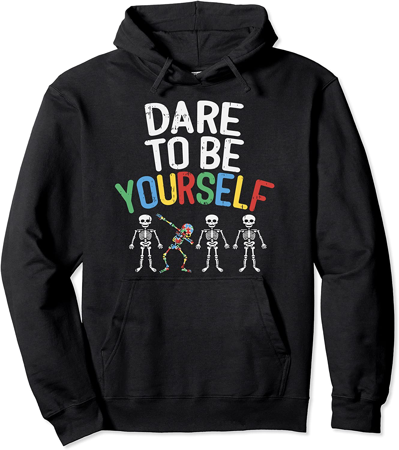 Dare To Be Yourself Hoodie Autism 高級品 Pul Dabbing Skeleton 最新アイテム Awareness