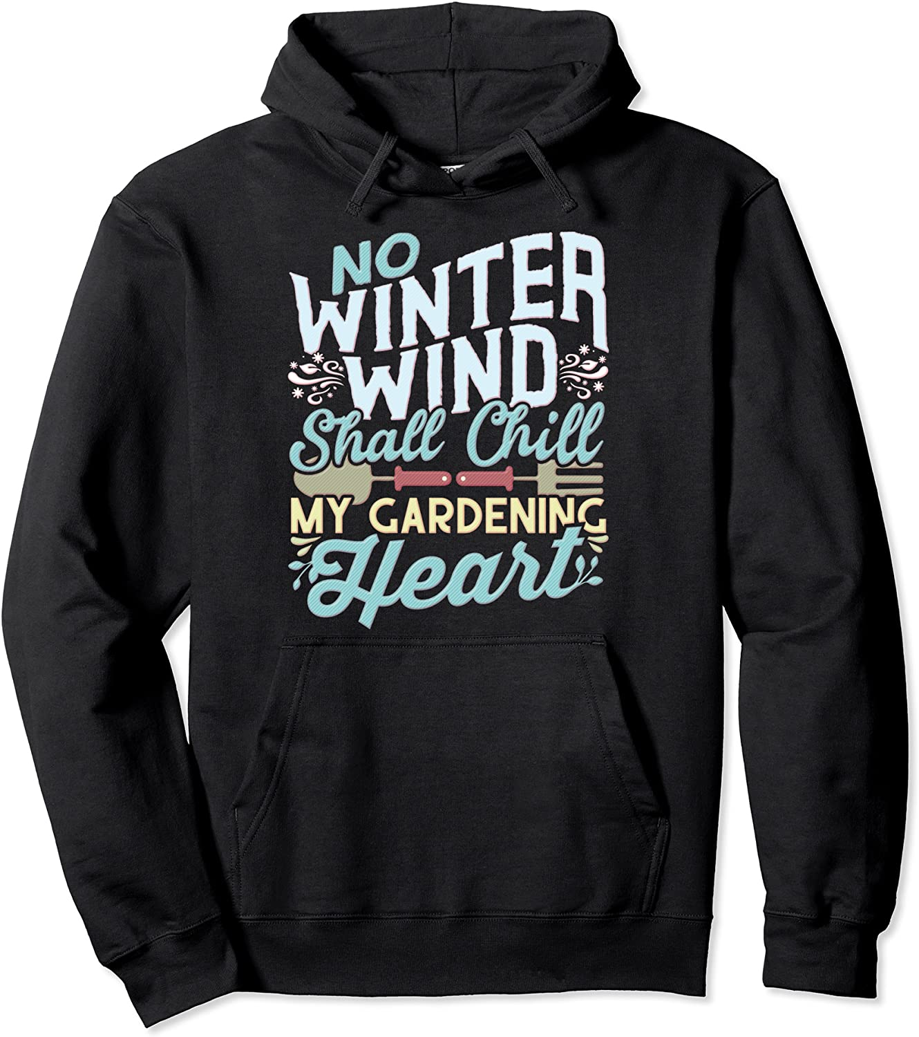 No Winter Wind Shall Chill My Gardening Heart Pullover Hoodie-TH
