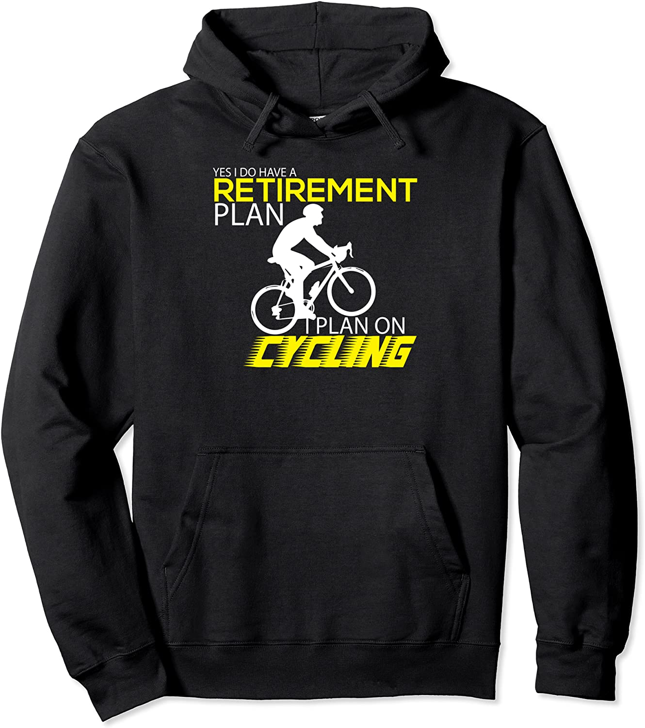 Retirement Plan On Cycling Cyclist Weekly Indefinitely update Hoodie Bicycle Funny
