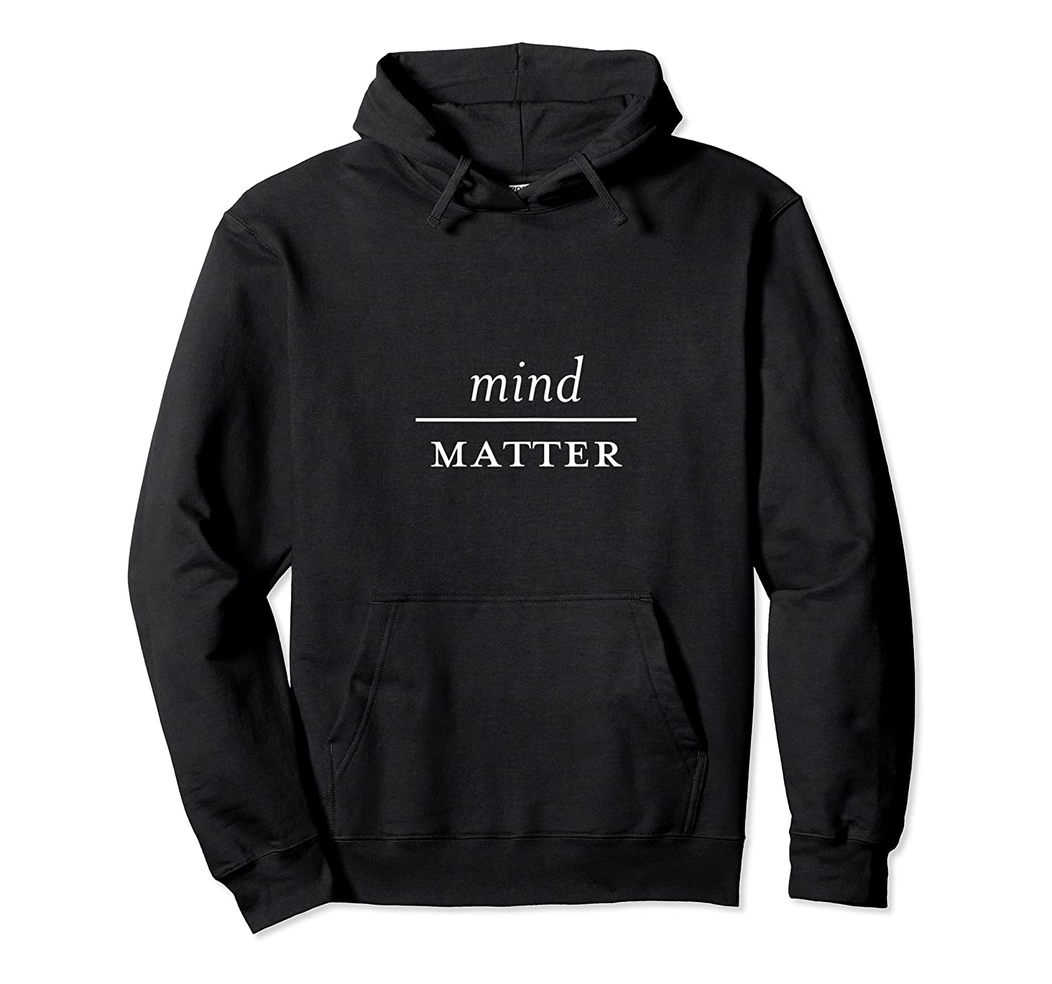 Mind Over Matter Motivational Inspirational Quote Shirts Unisex Pullover Hoodie
