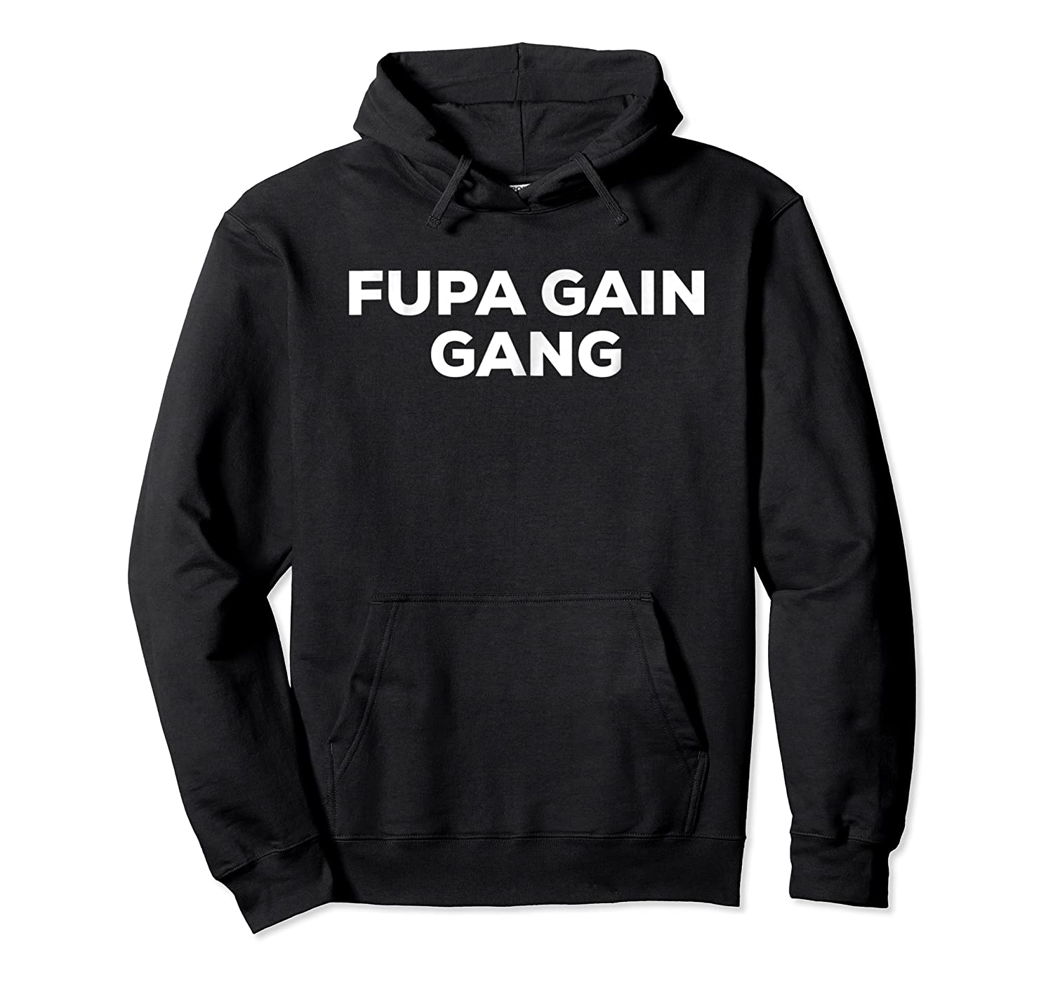 Fupa Gain Gang Shirt For Belly Fat Fans Tee Unisex Pullover Hoodie
