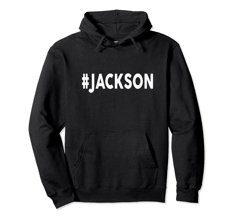 Hashtag Jackson T-shirt Name Shirt #jackson Unisex Pullover Hoodie