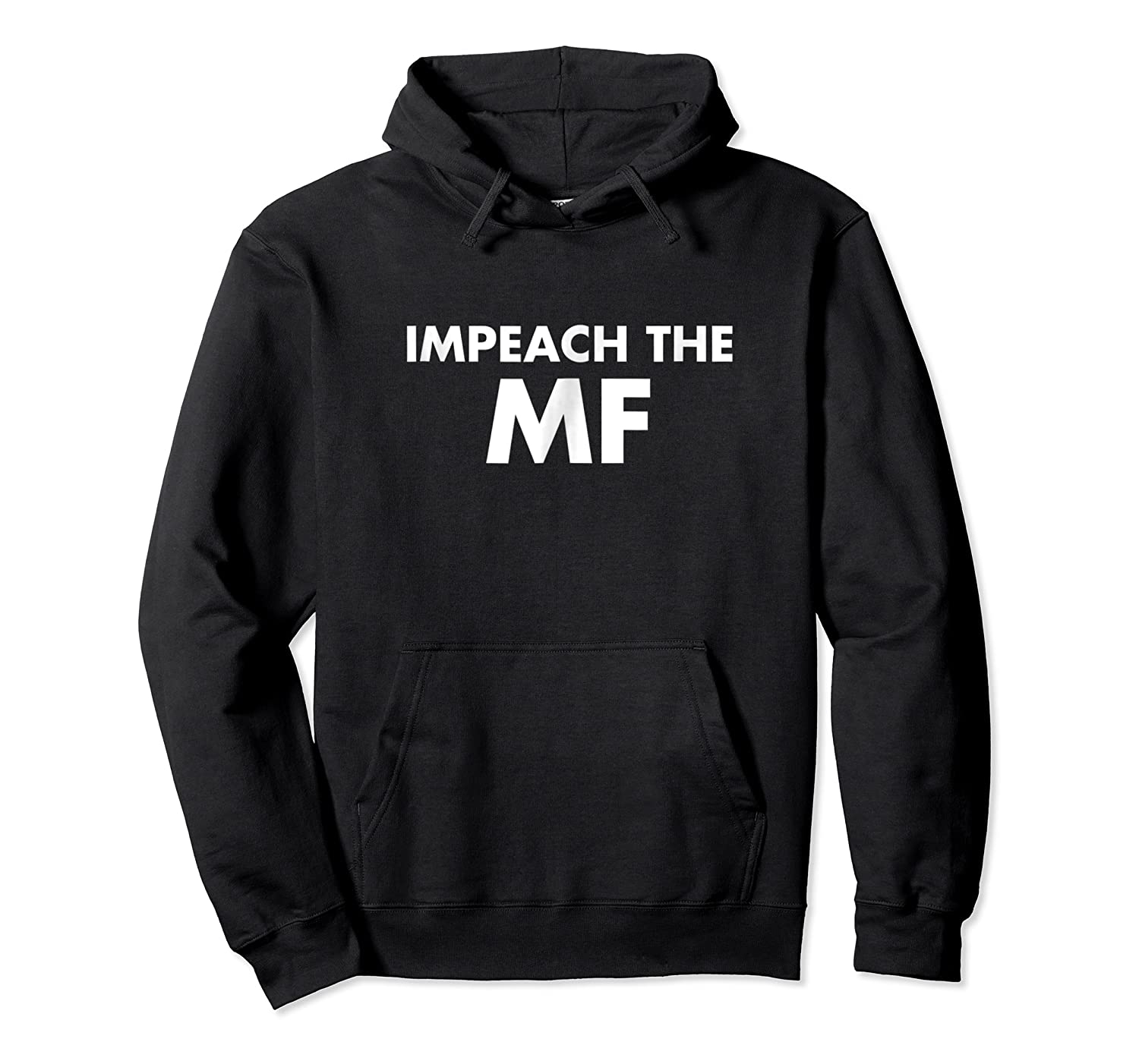 Funny Resist President Impeach The Mf T Shirt Unisex Pullover Hoodie