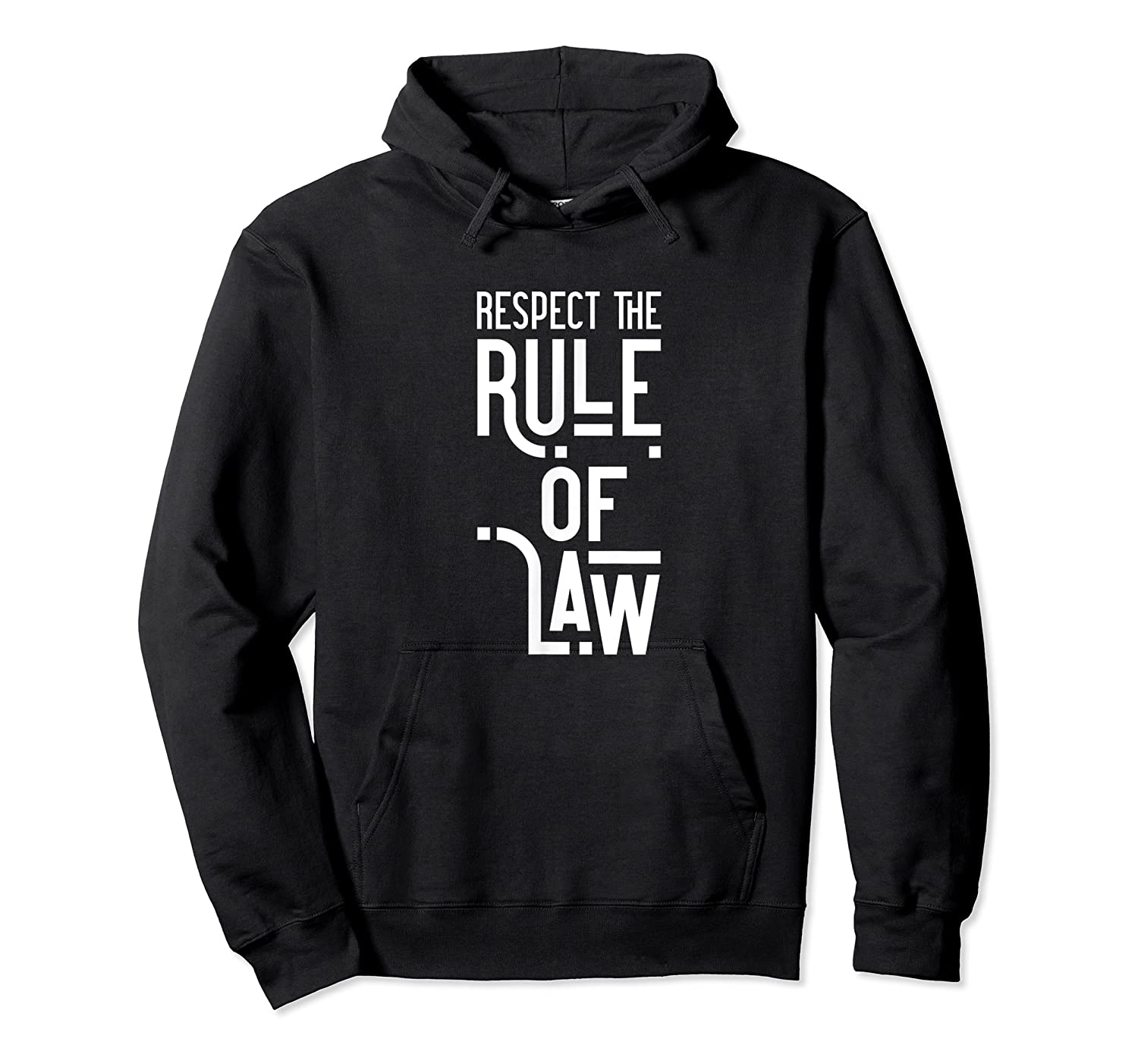 Respect The Rule Of Law Anti Trump, Anti Barr Political Shirts Unisex Pullover Hoodie