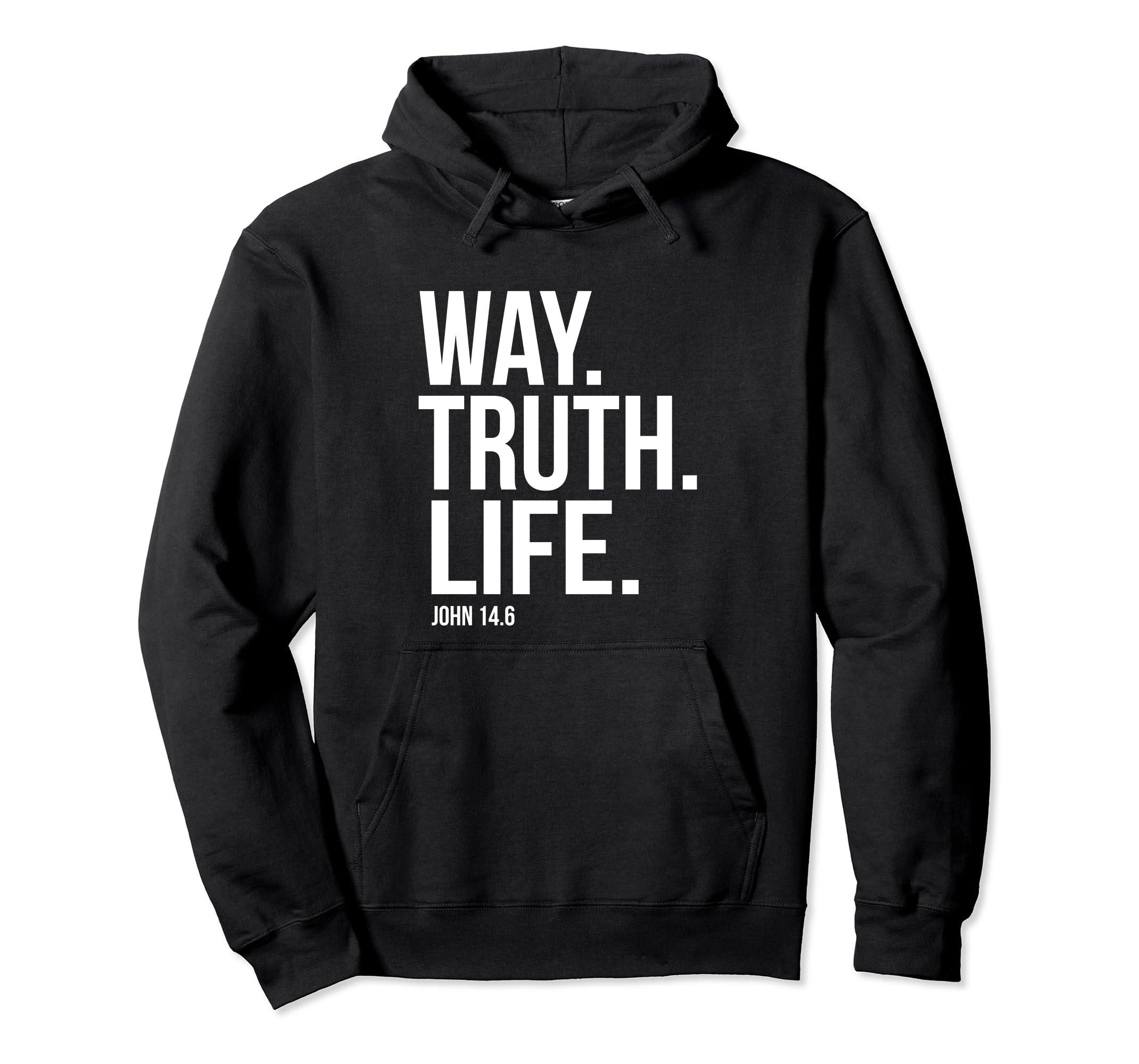 Way Truth Life Bible Scripture Verse Christian Hoodies