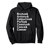 Shakespeare Julius Caesar Character List T Shirt Hoodie Black