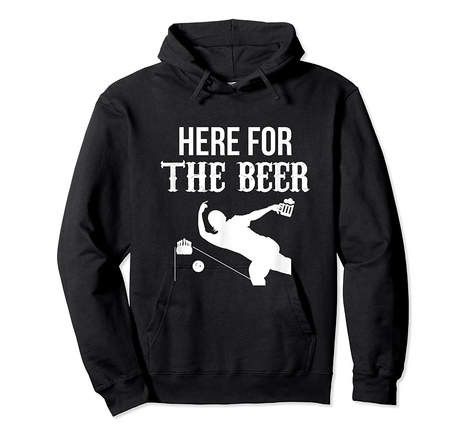 Here For The Beer Bowling For Bowlers Shirts Unisex Pullover Hoodie