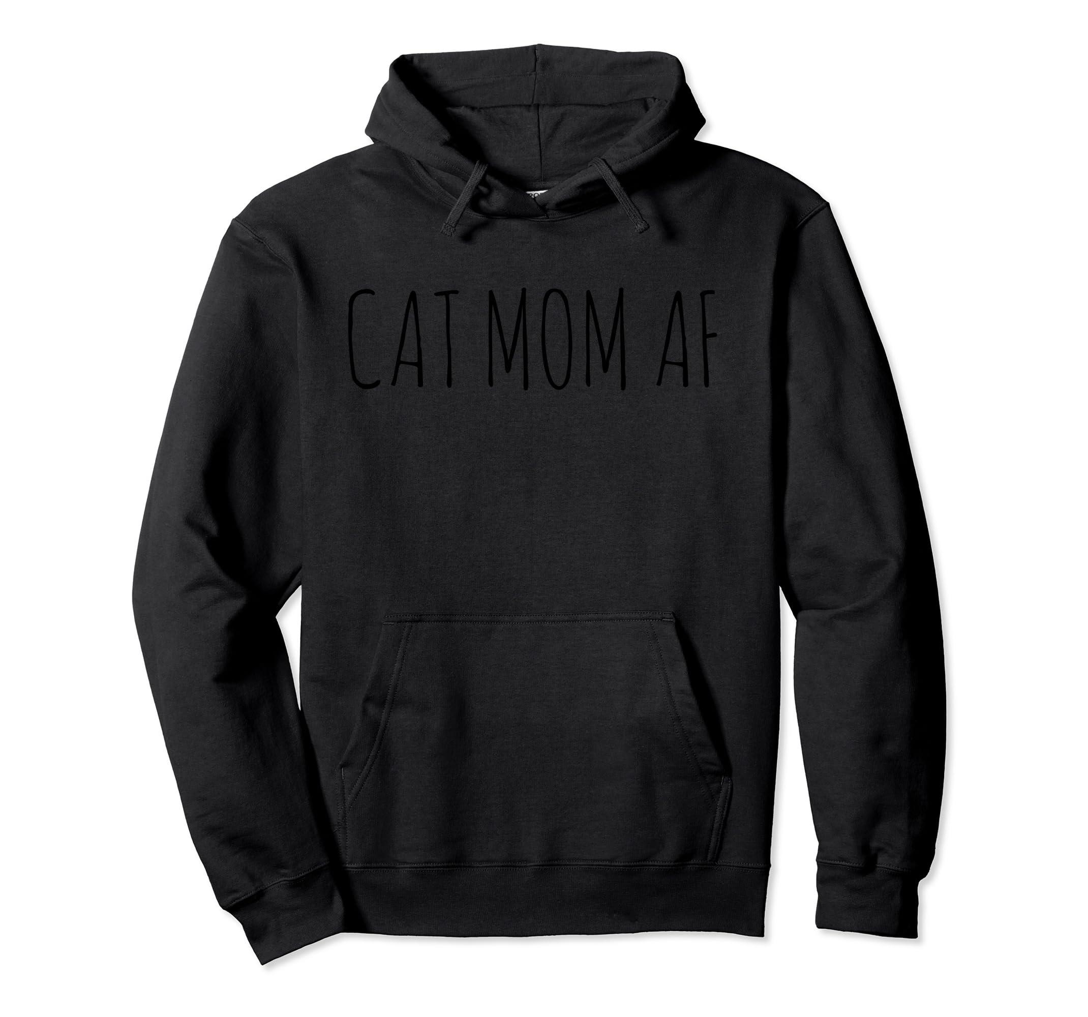Cat Mom AF Hoodie  Funny Cat Lovers Hoodie