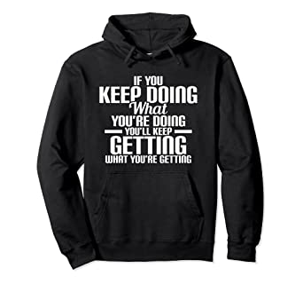 Amazoncom If You Keep Doing What Youre Doing Inspirational Quote