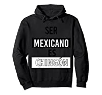Being Mexican Is Chingon Shirts Hoodie Black