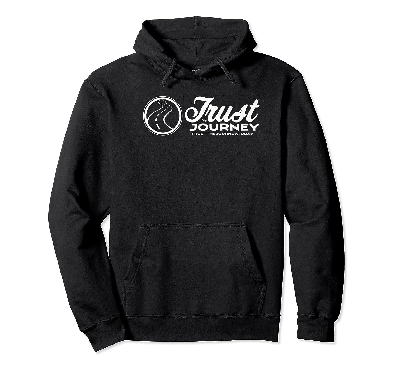 Trust The Journey Black Short Sleeve Shirts Unisex Pullover Hoodie