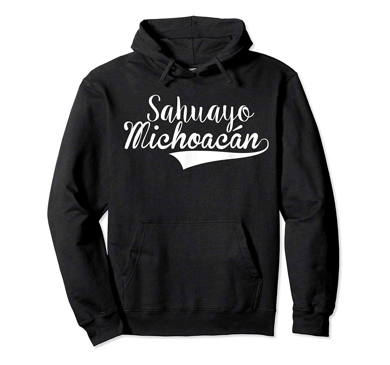 Sahuayo Michoacan T Shirt Unisex Pullover Hoodie