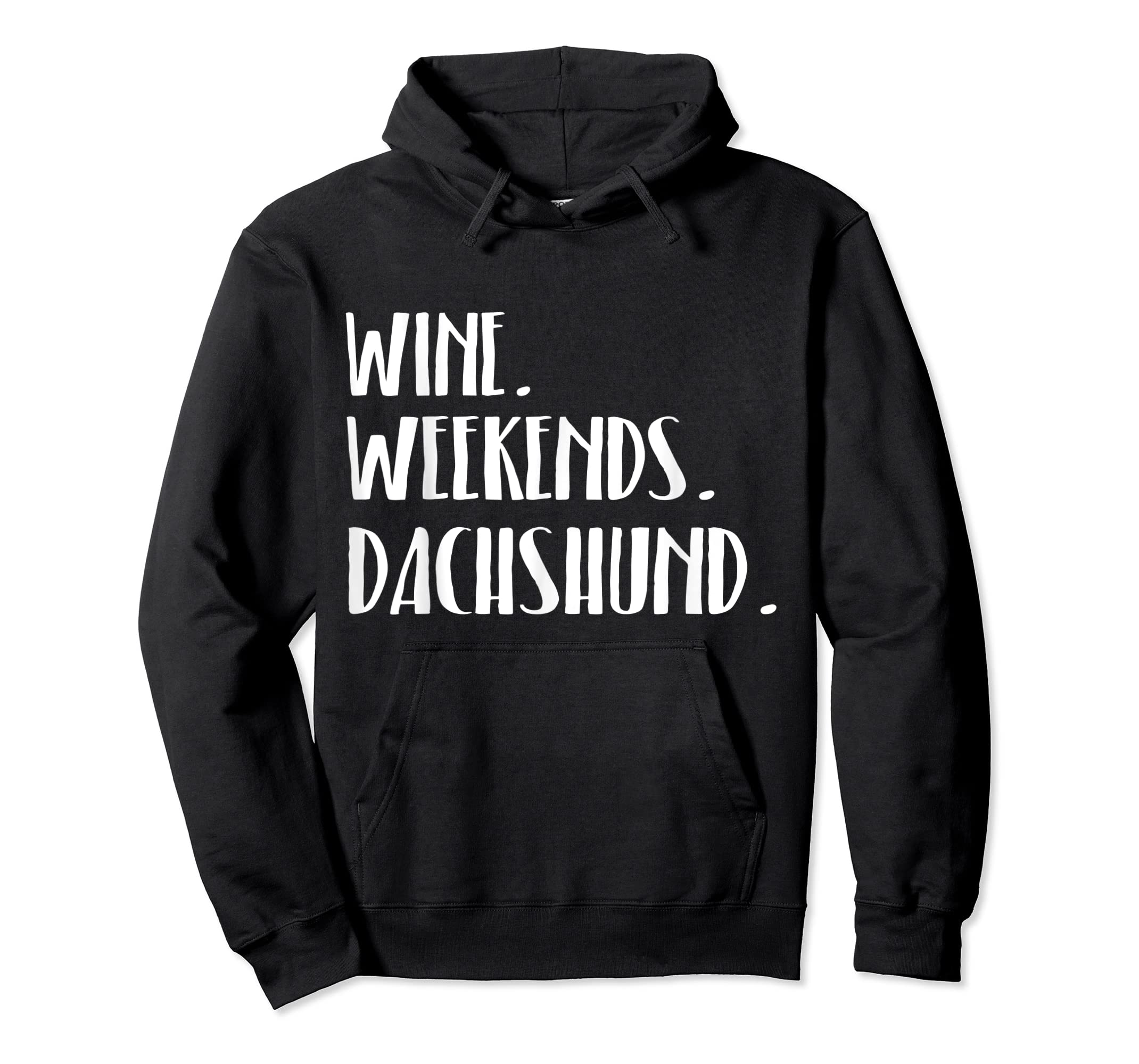 Wine Dachshund Dogs and Weekends Funny T-Shirt-Hoodie-Black