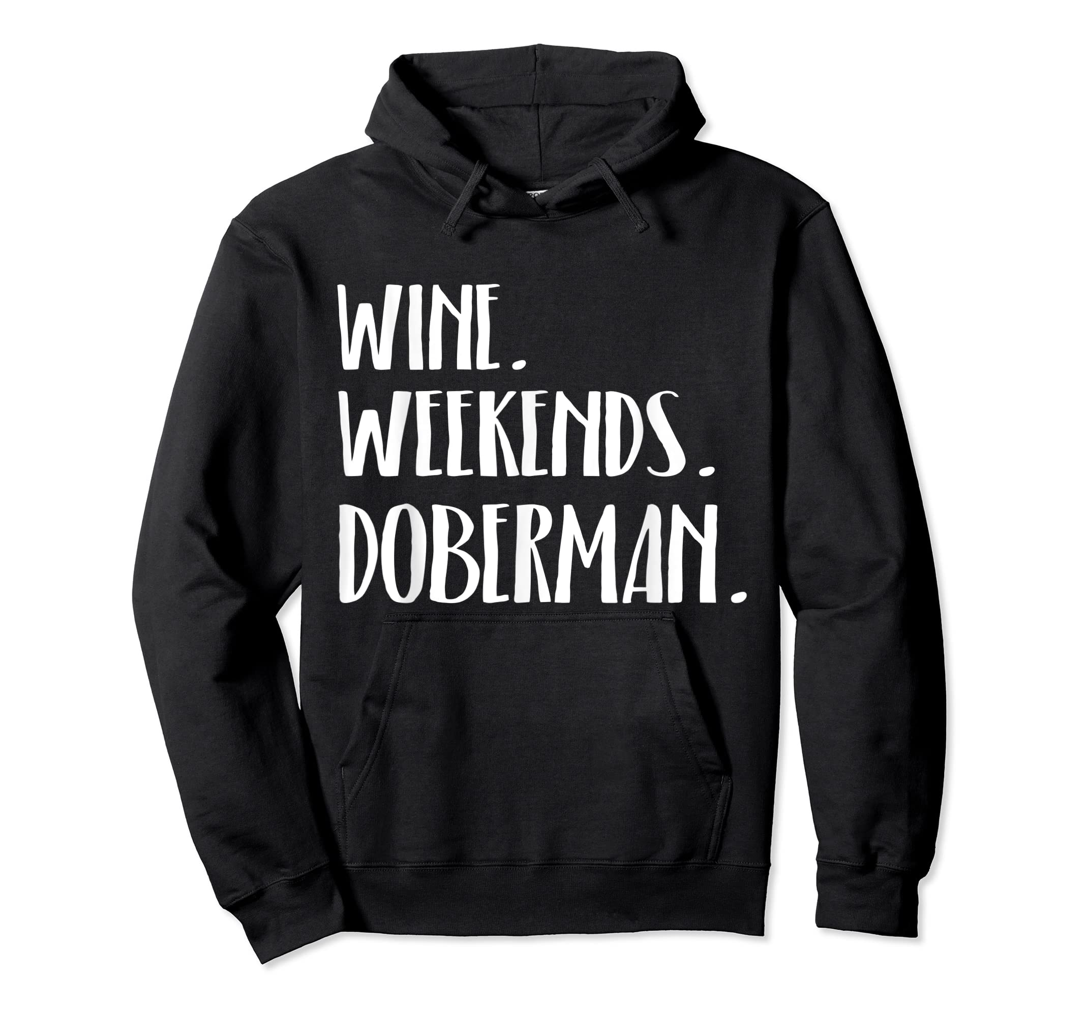 Wine Doberman Dogs and Weekends Funny T-Shirt-Hoodie-Black