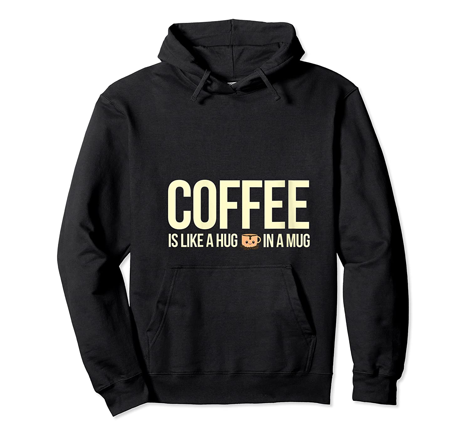 Coffee Is Like A Hug In A Mug Travel Cups Graphic Makers Shirts Unisex Pullover Hoodie