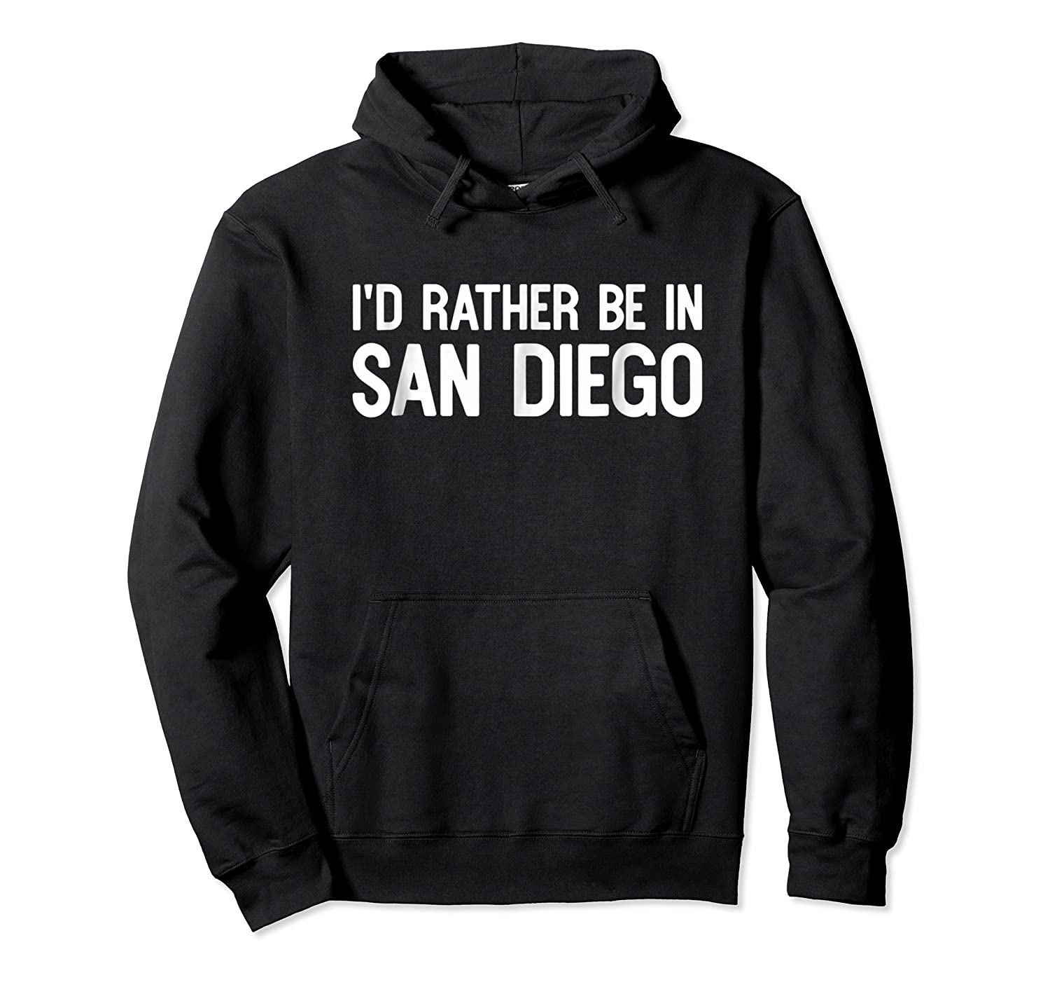 I D Rather Be In San Diego Funny Usa Home City State T Shirt Unisex Pullover Hoodie