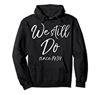 We Still Do Since 1989 29th Anniversary Gift Vows Shirts Hoodie Black