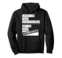 Don't Cheat On Your Workouts C213 Gym T Shirt Ness Mma Hoodie Black