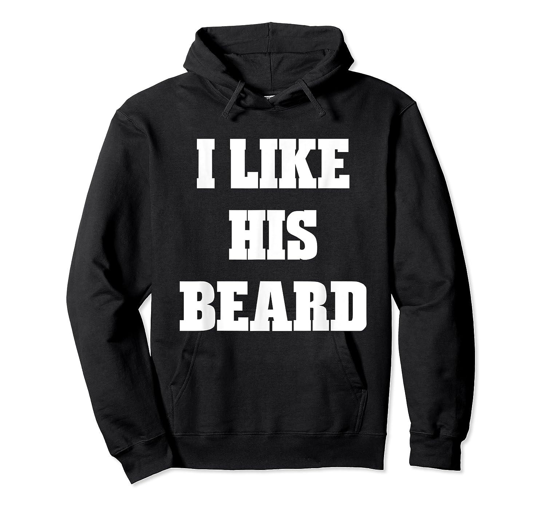 I Like His Beard Valentine T-shirt Unisex Pullover Hoodie