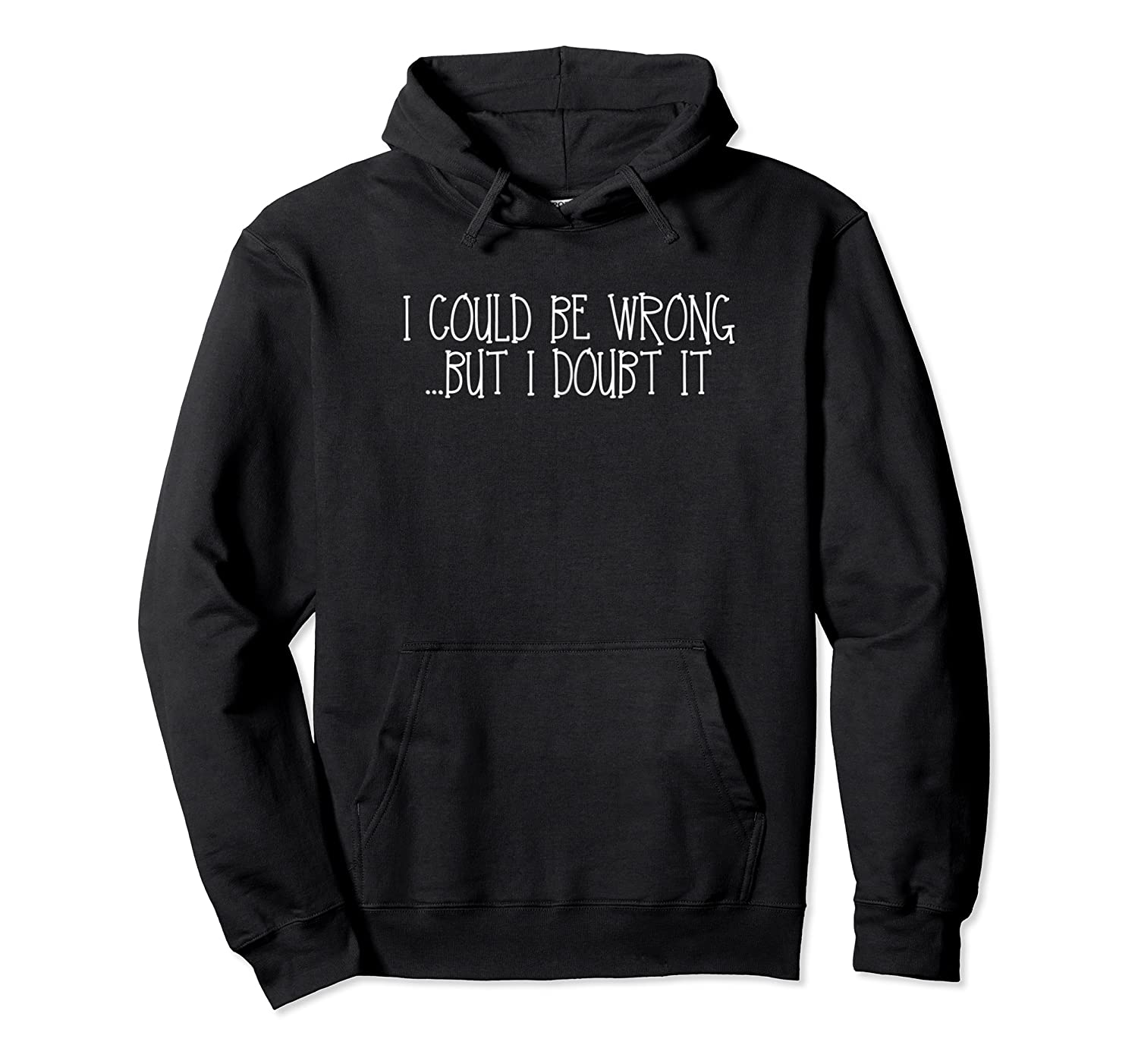 Could Be Wrong But Doubt T Shirts Unisex Pullover Hoodie