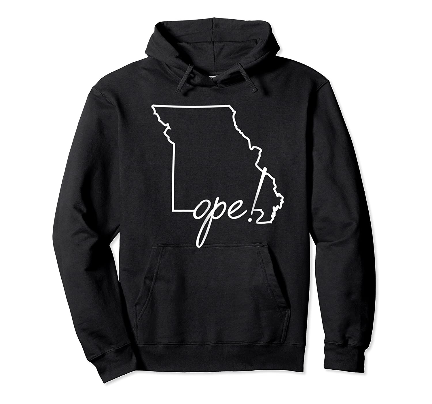 Ope Missouri Shirt Funny Midwest Culture Phrase Saying Gift Unisex Pullover Hoodie
