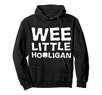 Wee Little Hooligan Shamrock Saint Patrick Day Gift T Shirt Hoodie Black