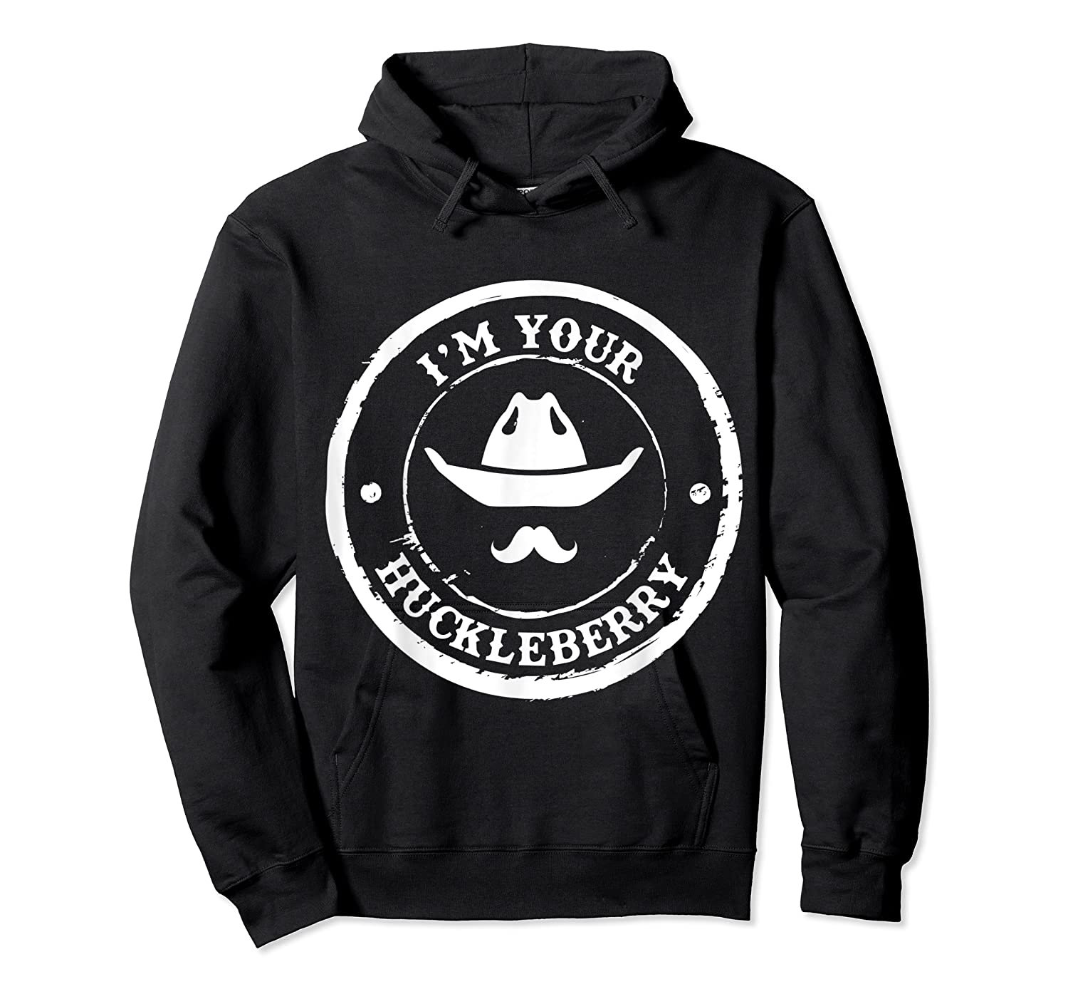 I M Your Huckleberry Old West T Shirt For Cow Mustache Unisex Pullover Hoodie