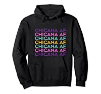 Chicana Af Shirt, Pride Gift For , Chicana Girls Tank Top Hoodie Black