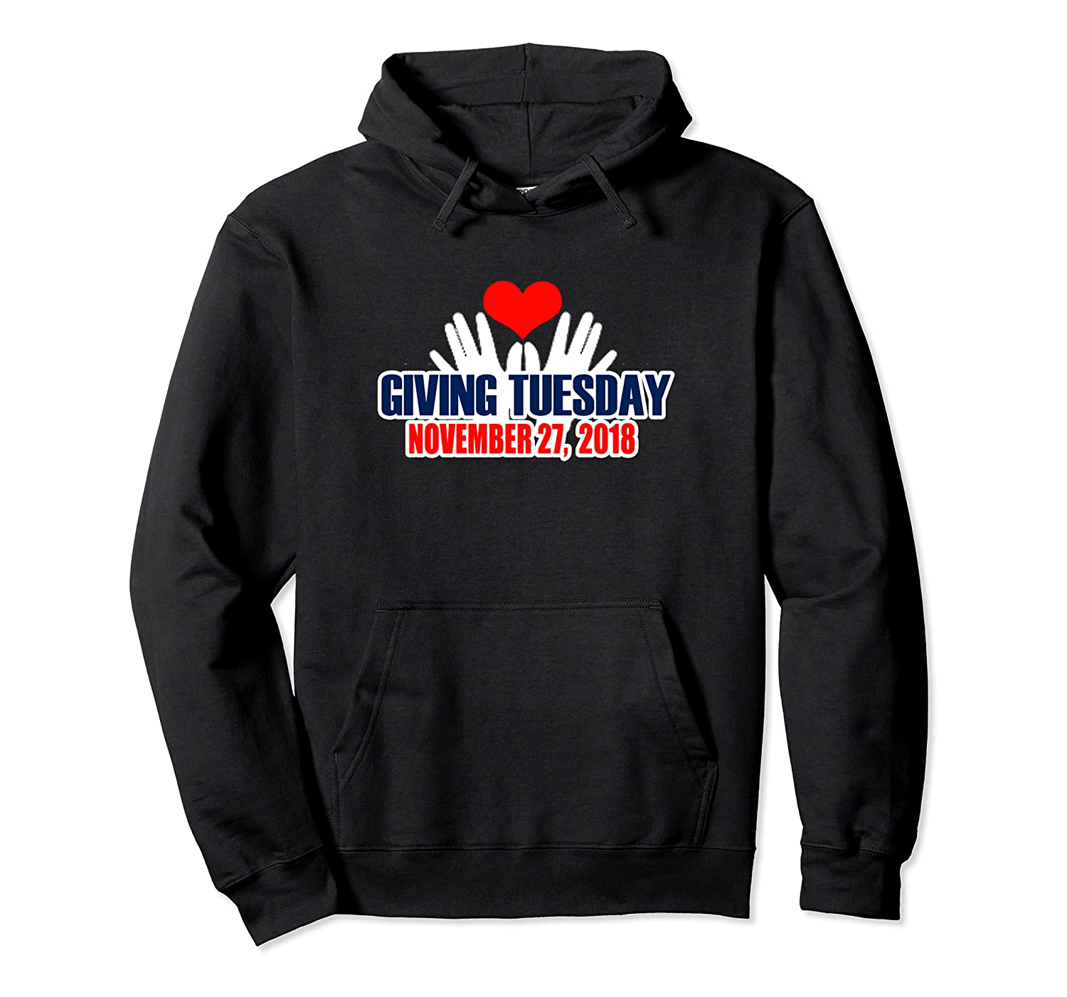 Giving Tuesday November 27, 2018 T Shirt Unisex Pullover Hoodie