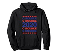 O'rourke 2020 Democrat Party Campaign Usa President Election Shirts Hoodie Black